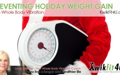 Preventing Holiday Weight Gain with a Whole Body Vibration Machine weight loss plan